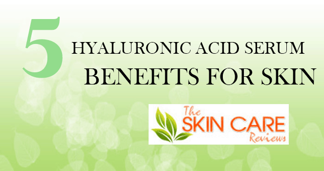 Hyaluronic Acid Serum Benefits For Skin