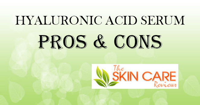 Hyaluronic Acid Serum Pros And Cons