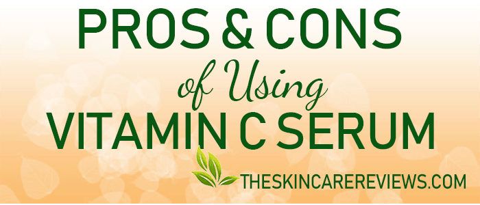 Vitamin C Serum Pros and Cons