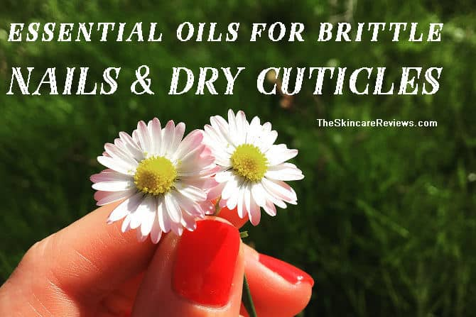 Essential oils for brittle nails and dry cuticles