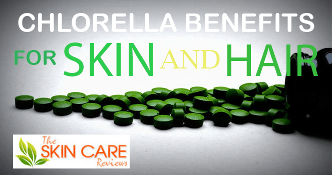 Chlorella benefits for skin and hair